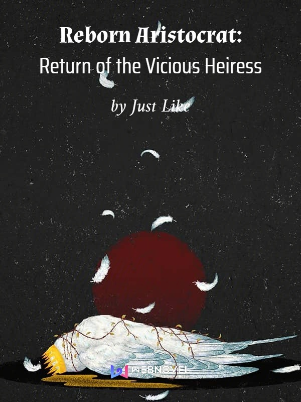 Reborn Aristocrat: Return of the Vicious Heiress